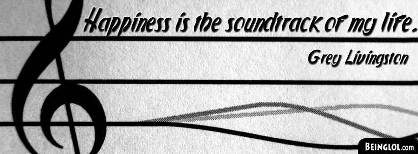 Happiness Is The Soundtrack Facebook Cover
