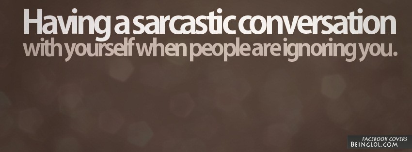 Having A Sarcastic Conversation Facebook Cover