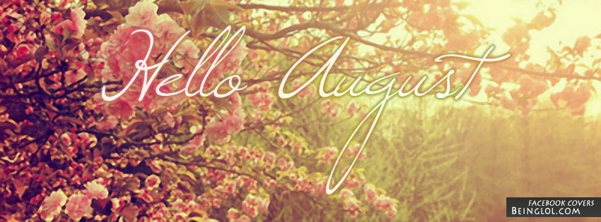 Hello August Facebook Cover