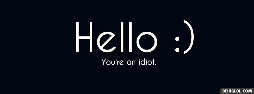 Hello Idiot Facebook Cover