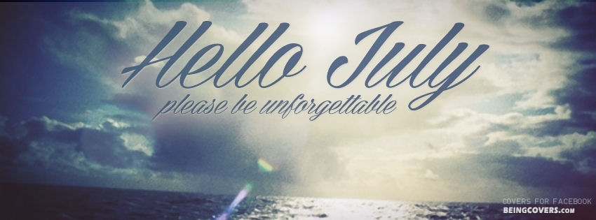 Hello July Facebook Cover
