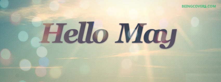 Hello May Facebook Cover
