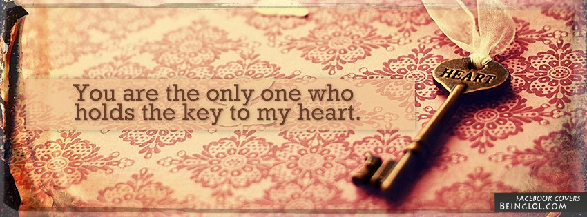 Holds The Key To My Heart Facebook Cover