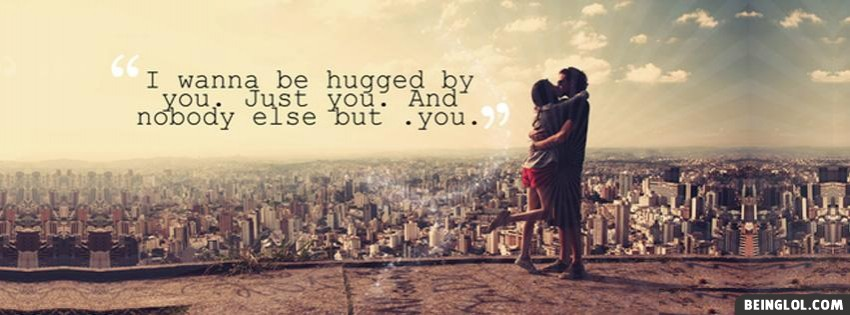 Hugged By You Facebook Cover