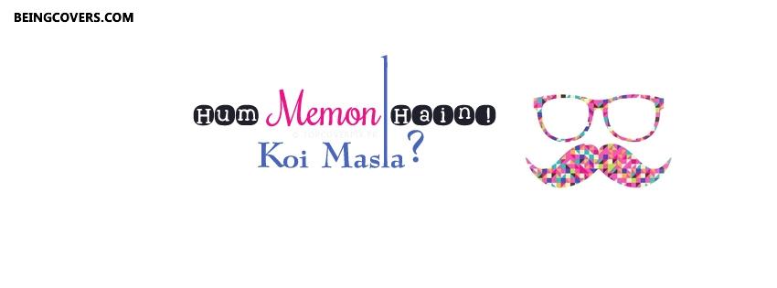 Hum Memon Hian Koi Masla.! Facebook Cover