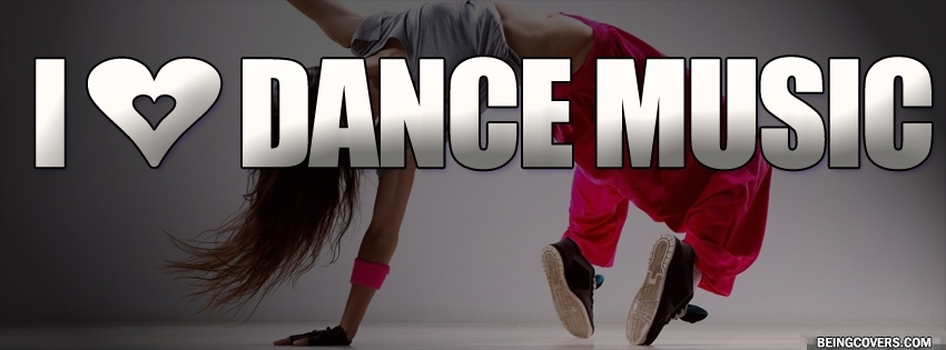 I Love Dance Music Facebook Cover