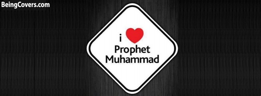 I Love Prophet (P.B.U.H) Facebook Cover