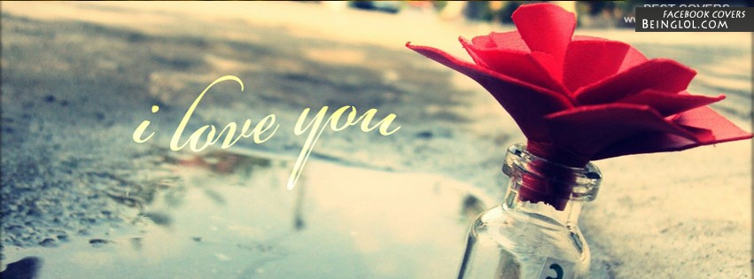 I Love You ! Facebook Cover
