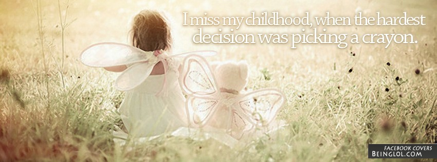 I Miss My Childhood Facebook Cover