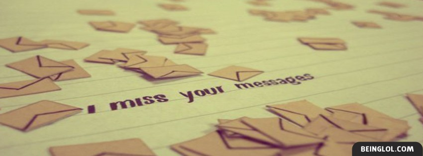 I Miss Your Messages Facebook Cover