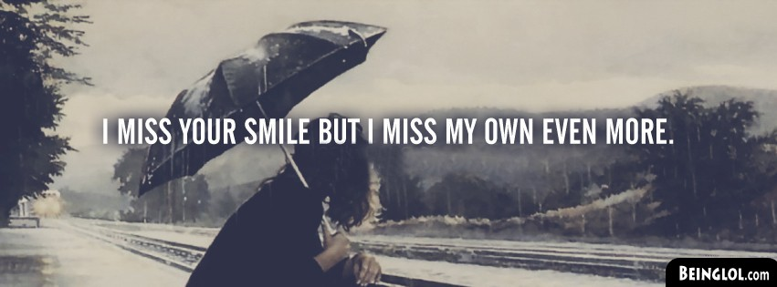 I Miss Your Smile Facebook Cover