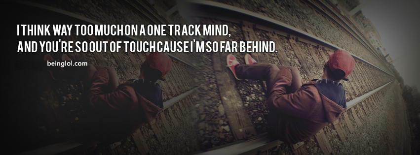 I Think Way Too Much On A One Track Mind Facebook Cover