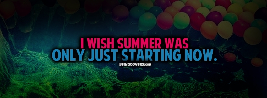 I Wish Summer Was Facebook Cover
