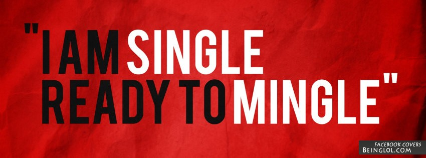 I'm Single Ready To Mingle Facebook Cover