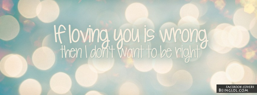 If Loving You Is Wrong Facebook Cover
