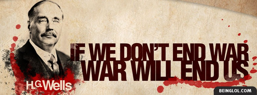 If We Dont End War War Will End Us Facebook Cover