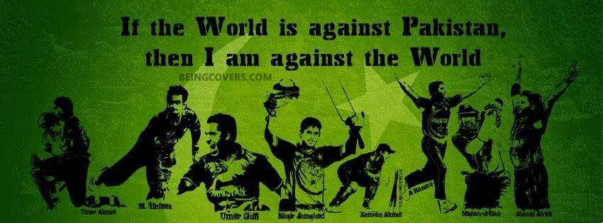 If The World Against Pakistan Then I'm Against World Facebook Cover