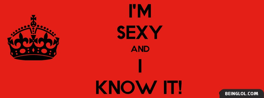 Im Sexy And I Know It Facebook Cover