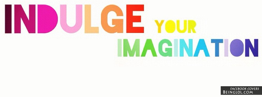 Indulge Your Imagination Facebook Cover