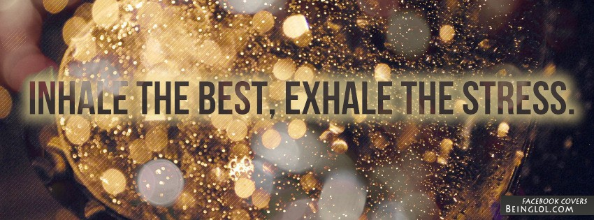 Inhale The Best, Exhale The Stress Facebook Cover