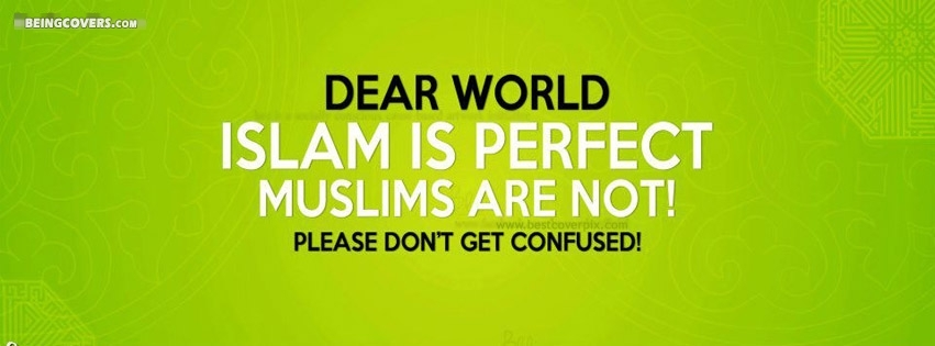 Islam Is Perfect, Muslims Are Not! Facebook Cover