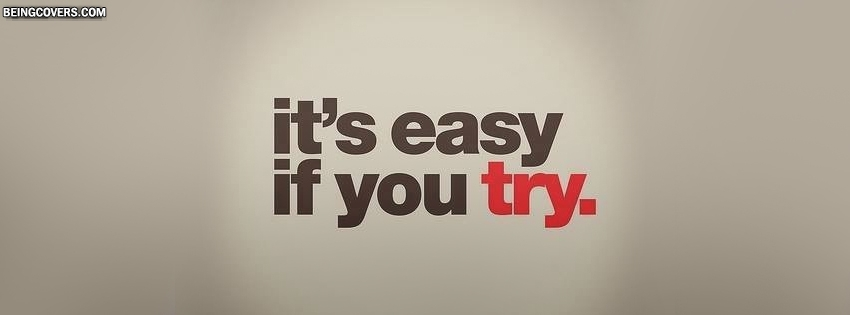 Its Easy If You Try You Can Have Success Facebook Cover