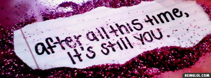 Its Still You Facebook Cover