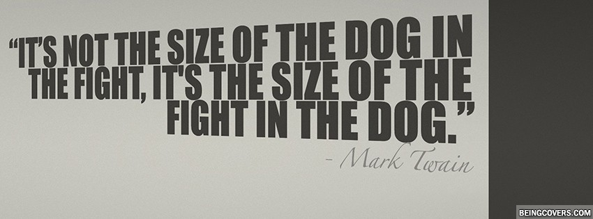 It's Not The Size Of The Don In Fight By Mark Twain Facebook Cover