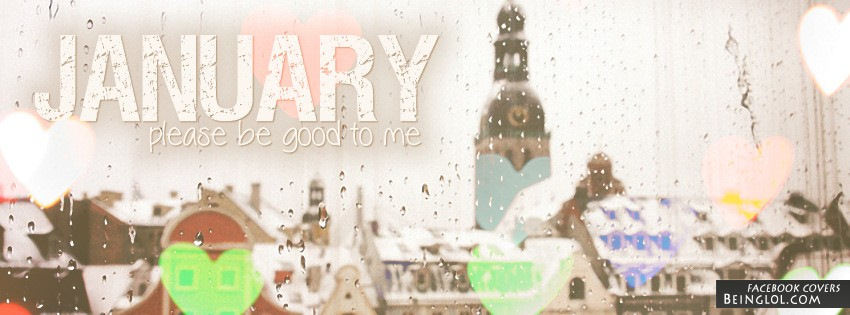January Please Be Good To Me Facebook Cover