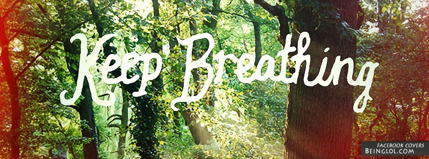 Keep Breathing Facebook Cover