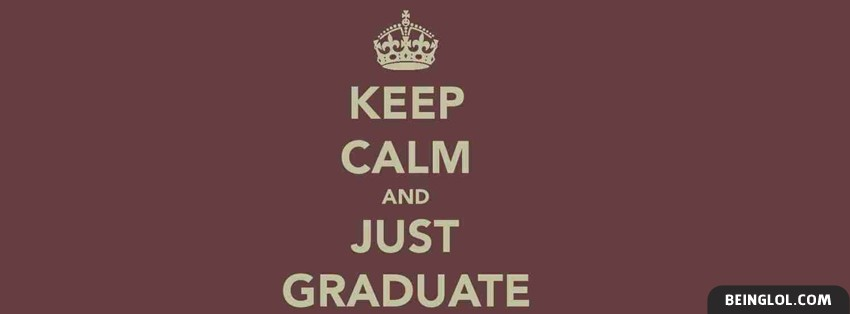 Keep Calm And Graduate Cover