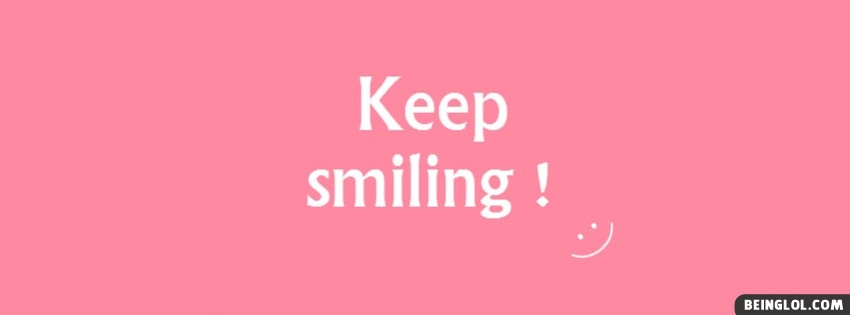 Keep Smiling Facebook Cover