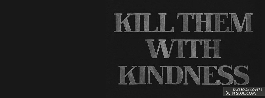 Kill Them With Kindness Cover