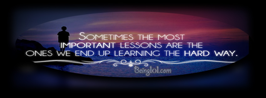Learning Lessons The Hard Way Facebook Cover