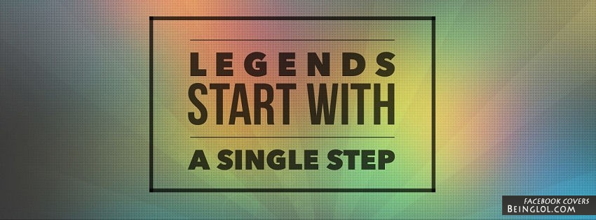 Legends Start With A Single Step Facebook Cover