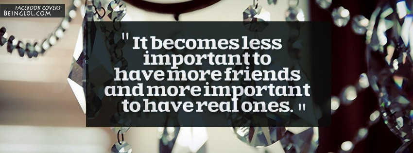 Less Important To Have More Friends Facebook Cover