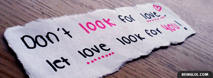 Let Love Look For You Facebook Cover