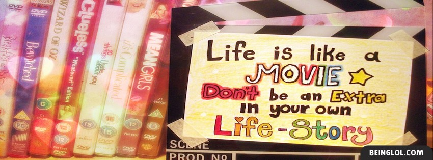 Life Is Like A Movie Facebook Cover