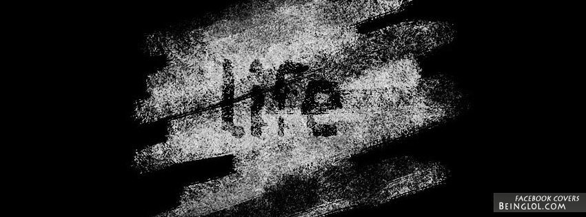 Life Facebook Cover