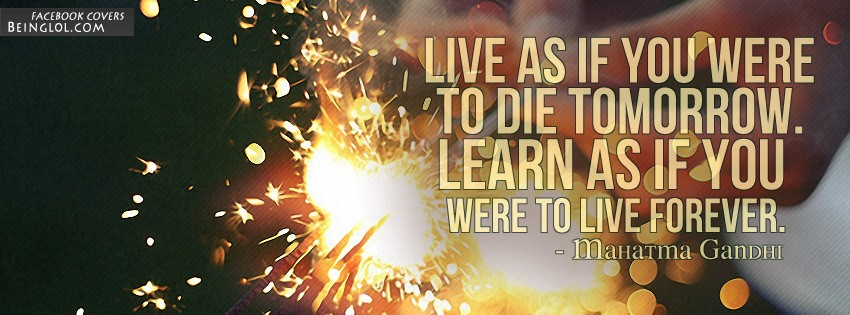 Live As If You Were To Die Tomorrow Facebook Cover