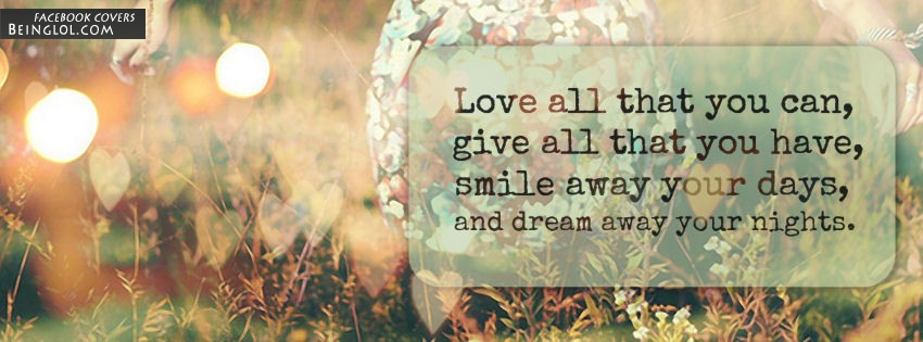Love All That You Can Facebook Cover