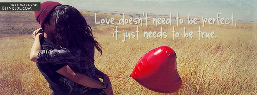 Love Doesn't Need To Be Perfect Facebook Cover