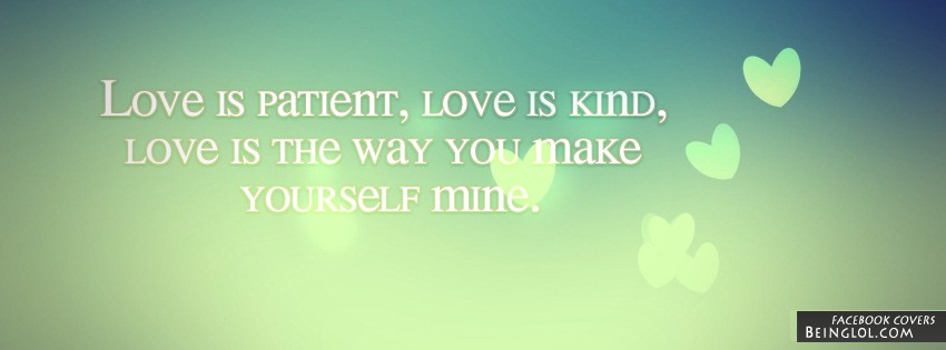 Love Is Patient Love Is Kind Facebook Cover