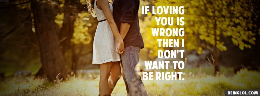 Loving You Is Wrong Facebook Cover