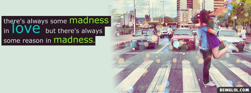 Madness In Love Facebook Cover