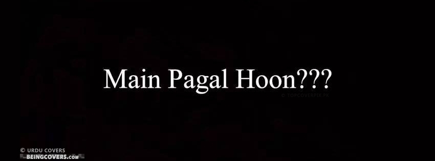 Main Pagal Hoon ??? Facebook Cover