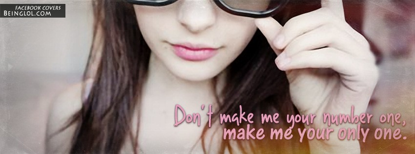 Make Me Your Only One Facebook Cover