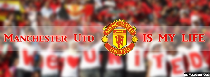 Manchester United Is My Life Facebook Cover