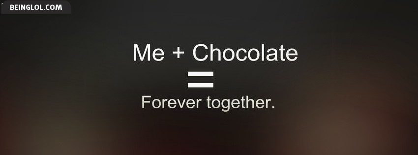 Me And Chocolate Forever Together Facebook Cover