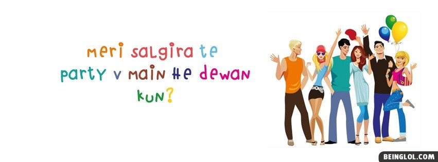 Meri Salgira Te Party V Main He Dewan Facebook Cover